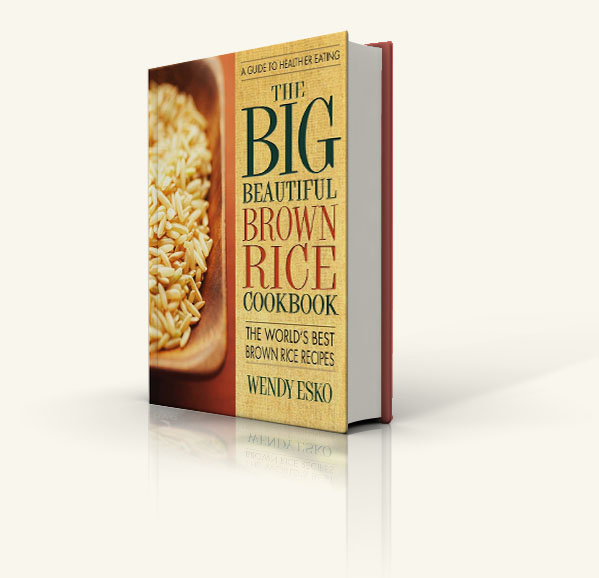 The Big Beautiful Brown Rice Cookbook