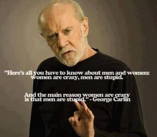 George Carlin Quotes Women