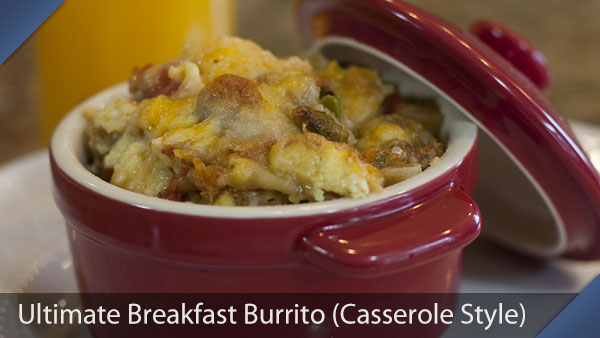 Ultimate Breakfast Burrito Casserole