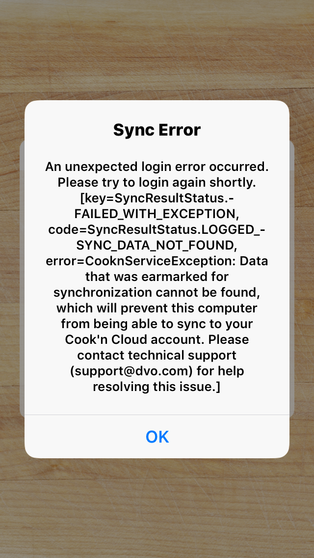 An unexpected login error occurred. Please try to login again shortly. [key=SyncResultStatus.-FAILED_WITH_EXCEPTION,code=CooknServiceException: Data that was earmarked for synchronization cannot be found, which will prevent this computer from being able to sync to your Cook'n Cloud account.  Please contact technical support for help resolving this issue.]